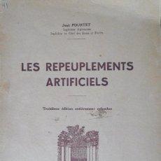 Libros antiguos: LES REPEUPLEMENTS ARTIFICIELS. POURTET JEAN.. Lote 90317892