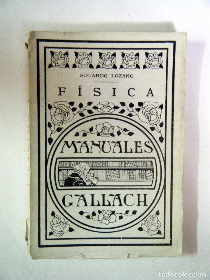 MANUALES GALLACH. EDUARDO LOZANO MANUAL DE FÍSICA TOMO III (Libros Antiguos, Raros y Curiosos - Ciencias, Manuales y Oficios - Física, Química y Matemáticas)