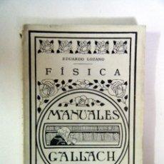 Libros antiguos: MANUALES GALLACH. EDUARDO LOZANO MANUAL DE FÍSICA TOMO III. Lote 90483279