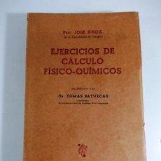 Libros antiguos: EJERCICIOS DE CALCULO FISICO QUIMICO PROF JOSE KNOX. Lote 90627265