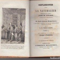 Libros antiguos: REFLEXIONES SOBRE LA NATURALEZA M.STURM L.COUSIN BARCELONA 1851 SEIS TOMOS COMPLETA. Lote 90934215