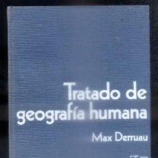 Libros antiguos: TRATADO DE GEOGRAFIA HUMANA. - DERRUAU, MAX. - A-GEOG-205.. Lote 91007385