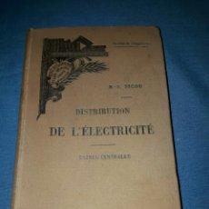 Libros antiguos: ANTIGUO LIBRO DE DISTRIBUCION DE ELECTRICIDAD UNISES CENTRALES 1904 PARIS FRANCIA . Lote 91397509