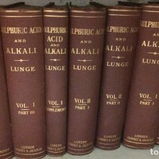 Libros antiguos: THE MANUFACTURE OF SULPHURIC ACID AND ALKALI - GEORGE LUNGE - LONDON 1913 - 7 TOMES. Lote 91450710