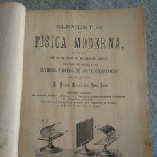 Libros antiguos: ELEMENTOS DE FISICA MODERNA. PEDRO MARCOLAIN SAN JUAN. ZARAGOZA 1900 . Lote 91565818