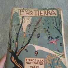 Libros antiguos: LA VIDA EN LA TIERRA J. DANTIN CERECEDA EDICIÓN 1922 CALPE (PREVIA A ESPASA). Lote 91612082