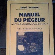Libros antiguos: MANUEL DEU PIEGEUR. CAZA. PAYOT. PARIS. 1953. Lote 91777450