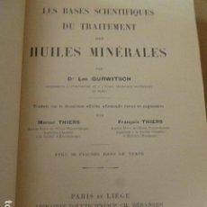 Libros antiguos: LES BASES SCIENTIFIQUES DU TRAITAMENT DES HUILES MINERALES. LEO QURWITSCH. 1925. PARIS ET LIEGE.. Lote 92116015
