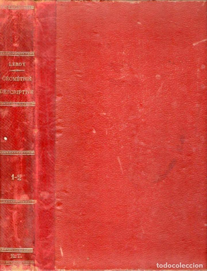 LEROY : TRAITÉ DE GEOMETRIE DESCRIPTIVE (1896) GEOMETRÍA - CON 71 LÁMINAS (Libros Antiguos, Raros y Curiosos - Ciencias, Manuales y Oficios - Física, Química y Matemáticas)
