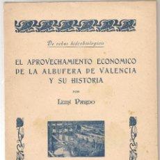 Libros antiguos: APROVECHAMIENTO ECONÓMICO DE LA ALBUFERA VALENCIA SU HISTORIA/ LA COMUNIDAD DE PESCADORES DE PALMAR. Lote 92348770