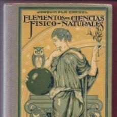 Libros antiguos: LIBRO 'ELEMENTOS DE CIENCIAS FÍSICO - NATURALES' 1925. . Lote 92985750