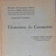 Libros antiguos: ELEMENTOS DE GEOMETRÍA. MANUEL XIBERTA ROQUETA. EDICIÓN OFICIAL. MADRID 1929.. Lote 93665205