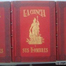 Libros antiguos: LIBRERIA GHOTICA. OBRA MONUMENTAL.LA CIENCIA Y SUS HOMBRES.3 TOMOS FOLIO.CROMOLITOGRAFIAS Y GRABADOS. Lote 93779570