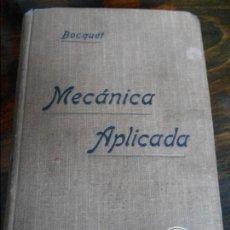 Libros antiguos: MECANICA APLICADA. BOCQUET. EDITORIAL GUSTAVO GILI, EDITOR, BARCELONA 1910. TRATADO ELEMENTAL DE MEC. Lote 93996205