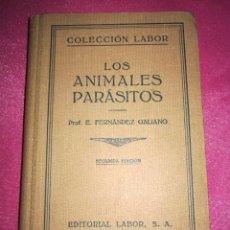 Libros antiguos: LOS ANIMALES PARÁSITOS. FERRNÁNDEZ GALIANO. LABOR. Lote 94145830