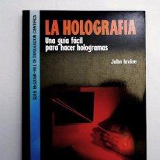 Libros antiguos: LA HOLOGRAFÍA, UNA GUÍA FÁCIL PARA HACER HOLOGRAMAS - JOHN LOVINE - MCGRAW HILL. Lote 94352674