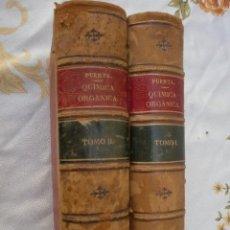 Libros antiguos: TRATADO DE QUIMICA ORGANICA 2 TOMOS GABRIEL DE LA PUERTA Y MAGAÑA AÑO 1879. FOTO ADIC. Lote 95011851