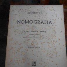 Libros antiguos: ELEMENTOS DE NOMOGRAFIA. CARLOS MATAIX ARACIL. EDITORIAL DOSSAT. TAPA BLANDA. 102 PAGINAS. CON ALGUN. Lote 95898239