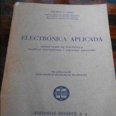 Libros antiguos: ELECTRONICA APLICADA. PRIMER CURSO DE ELECTRONICA, VALVULAS ELECTRONICAS Y CIRCUITOS ASOCIADOS. TRUM. Lote 117222156