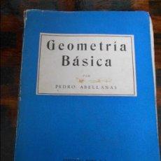 Libros antiguos: GEOMETRIA BASICA. PEDRO ABELLANAS. EDITORIA ROMO, MADRID 1961. RUSTICA, 522 PAGINAS. 950 GRAMOS.. Lote 95899347