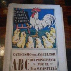 Libros antiguos: CATECISMO DEL AVICULTOR. ABC DEL PRINCIPIANTE. POR EL PROF. S. CASTELLO. DE LA BIBLIOTECA AVICOLA PO. Lote 95900567