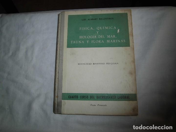 FISICA QUIMICA Y BIOLOGIA DEL MAR FAUNA Y FLORA MARINAS.LUIS ALABART BALLESTEROS.4º CURSO BACHILLER (Libros Antiguos, Raros y Curiosos - Ciencias, Manuales y Oficios - Bilogía y Botánica)