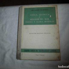 Libros antiguos: FISICA QUIMICA Y BIOLOGIA DEL MAR FAUNA Y FLORA MARINAS.LUIS ALABART BALLESTEROS.4º CURSO BACHILLER. Lote 96186843