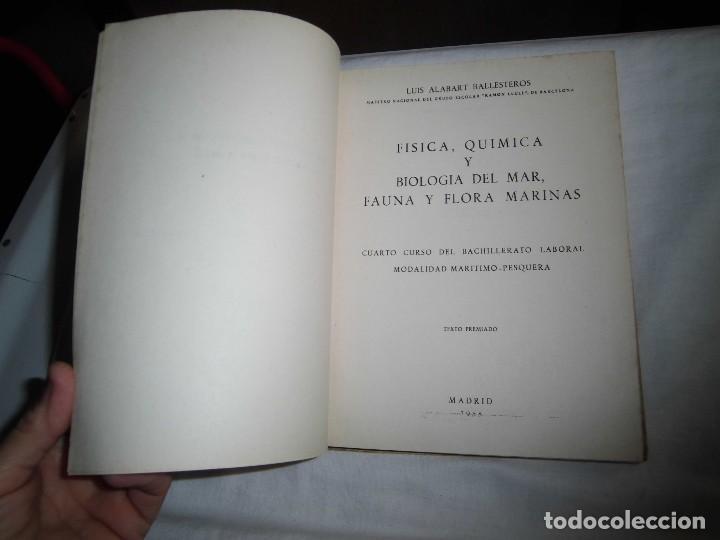 Libros antiguos: FISICA QUIMICA Y BIOLOGIA DEL MAR FAUNA Y FLORA MARINAS.LUIS ALABART BALLESTEROS.4º CURSO BACHILLER - Foto 3 - 96186843