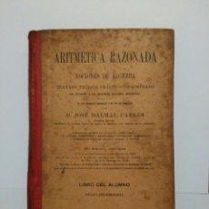 Libros antiguos: ARITMÉTICA RAZONADA Y NOCIONES DE ALGEBRA, 1913. Lote 96500183