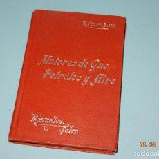 Libros antiguos: ANTIGUO * MOTORES DE GAS PETROLEO Y AIRE* DE R. YESARES BLANCO Y MANUALES SOLER - AÑO 1904 ?. Lote 96576559