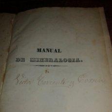 Libros antiguos: MANUAL DE MINERALOGIA GENERAL INDUSTRIAL Y AGRÍCOLA DON FELIPE NARANJO Y GARZA -1862. Lote 96710106
