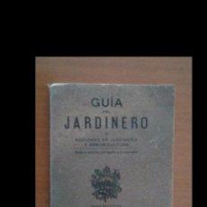 Libros antiguos: GUIA DEL JARDINERO O NOCIONES DE JARDINERIA Y ARBORICULTURA. Lote 96965899