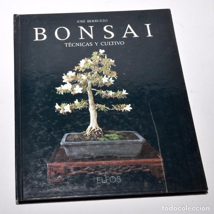 BONSAI - TÉCNICAS Y CULTIVO - JOSÉ BERRUEZO - EDICIONES ELFOS 1989 (Libros Antiguos, Raros y Curiosos - Ciencias, Manuales y Oficios - Bilogía y Botánica)
