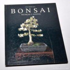Libros antiguos: BONSAI - TÉCNICAS Y CULTIVO - JOSÉ BERRUEZO - EDICIONES ELFOS 1989. Lote 97147779