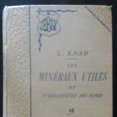 Libros antiguos: MINERALES ÚTILES Y EXPLOTACIÓN MINERA. (TEXTO EN FRANCÉS. AÑO 1894. MINERÍA) L. KNAB. Lote 97227715