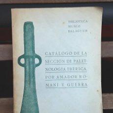 Libros antiguos: BIBLIOTECA MUSEO BALAGUER. AMADOR ROMANÍ Y GUERRA. IMP. DIARIO. 1917.. Lote 97205723
