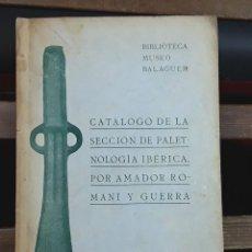 Libros antiguos: BIBLIOTECA MUSEO BALAGUER. AMADOR ROMANÍ Y GUERRA. IMP. DIARIO. 1917.. Lote 97293067