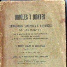 Libros antiguos: ARMENTERAS : ÁRBOLES Y MONTES (1903) CURIOSIDADES ARTÍSTICAS E HISTÓRICAS DE LOS MONTES. Lote 97554719