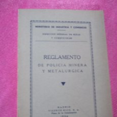Libros antiguos: REGLAMENTO DE POLICIA MINERA Y METALURGIA AÑO 1934. C16. Lote 97729655