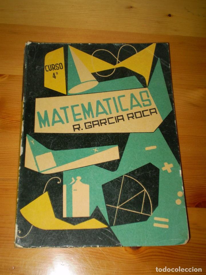 MATEMATICAS - CURSO 4º - GARCIA ROCA - 2ª EDICION 1961 - VER FOTOS DETALLES (Libros Antiguos, Raros y Curiosos - Ciencias, Manuales y Oficios - Física, Química y Matemáticas)