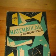 Libros antiguos: MATEMATICAS - CURSO 4º - GARCIA ROCA - 2ª EDICION 1961 - VER FOTOS DETALLES. Lote 97969823
