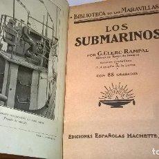 Libros antiguos: LIBRO.LOS SUBMARINOS.AÑO 1923.MEDIDA 13X19.184 PG.. Lote 98400255