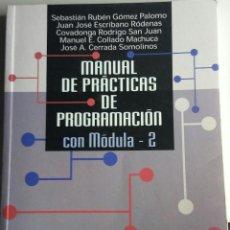 Libros antiguos: MANUAL DE PRACTICAS DE PROGRAMACION CON MODULA - 2. Lote 98507995