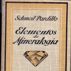 Libros antiguos: SCHMEIL PARDILLO : ELEMENTOS DE MINERALOGÍA Y GEOLOGÍA (G. GILI, 1926) MUY ILUSTRADO. Lote 98663383