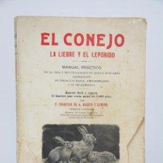 Libros antiguos: ANTIGUO LIBRO EL CONEJO. LA LIEBRE Y EL LEPÓRIDO. MANUAL PRÁCTICO - LIBRERÍA DE FRANCISCO PUIG, 1910. Lote 103656254