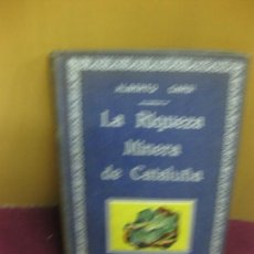 Libros antiguos: LA RIQUEZA MINERA DE CATALUÑA. ALBERTO CARSI. EDITORIAL MAUCCI. 1935.. Lote 98926759