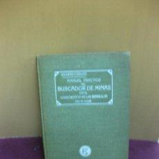 Libros antiguos: MANUAL PRACTICO DEL BUSCADOR DE MINAS. BARCELONA . LA INDUSTRIA PRACTICA 1912.. Lote 98928159