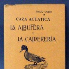 Libros antiguos: CAZA ACUÁTICA LA ALBUFERA Y LA CALDERERÍA IMP FRANCISCO VIVES MORA 1906 FACSÍMIL 1991. Lote 98929419