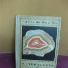 Libros antiguos: ATLAS DE MINERALOGIA. SEGUNDA PARTE. DR. F. PARDILLO. C. SHEITHER EDITOR 1926. . Lote 98933591