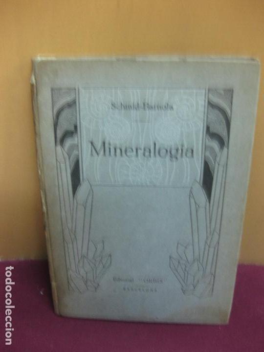 MINERALOGIA. SCHMID-BARNOLA. EDITORIAL ORBIS 1925. (Libros Antiguos, Raros y Curiosos - Ciencias, Manuales y Oficios - Paleontología y Geología)